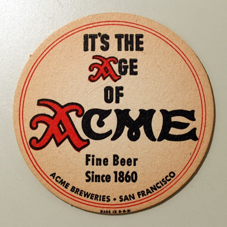 "Acme - ""It's The Age Of Acme"" Beer"