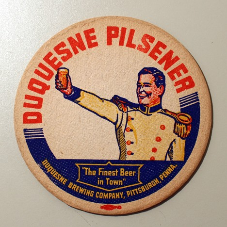 "Duquesne Pilsener ""The Finest Beer In Town"" Beer"