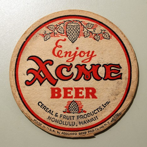 Acme Beer - Cereal & Fruit Products, Hawaii Beer