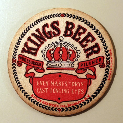 "Kings Beer - ""Even Makes 'Drys'..."" White Writing Beer"