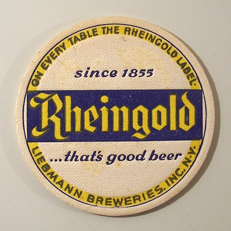 """On Every Table The Rheingold Label."" Beer"